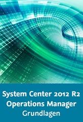 System Center 2012 R2 Operations Manager – Grundlagen_gross